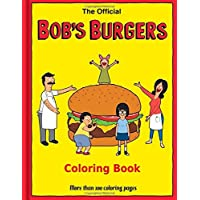 The Official BoB's Burgers coloring book: More than