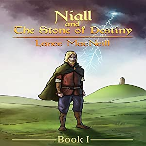 Niall and the Stone of Destiny: Book I Audiobook