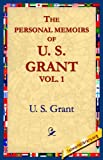 The Personal Memoirs of U. S. Grant, Ulysses S. Grant, 1595401245