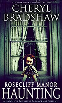 Rosecliff Manor Haunting (Addison Lockhart Book 2) by [Bradshaw, Cheryl]