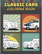 Classic Cars Coloring Book: A Collection of 50 Iconic Classic Cars   Relaxation Coloring Pages for Kids, Adults, Boys, and Car Lovers (Top Cars Coloring Book)