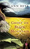 Ghost on Black Mountain by Ann Hite front cover