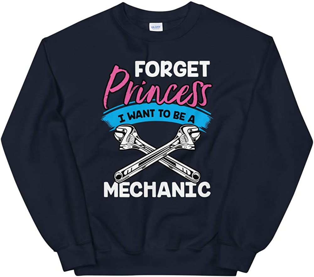 OrangePieces Forget Princess I Want to Be a Mechanic Shirt Unisex Sweatshirt