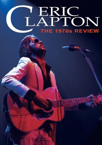 (Clapton, Eric - The 1970s Review)