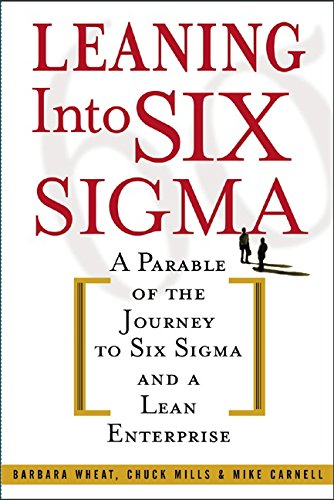 leaning-into-six-sigma-a-parable-of-the-journey-to-six-sigma-and-a-lean-enterprise