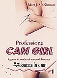 Abbassa la cam: II Episodio - Professione Cam Girl