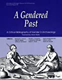 A Gendered Past : A Critical Bibliography of Gender in Archaeology, Elizabeth Bacus, 0915703319