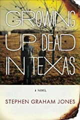 Growing Up Dead in Texas: A Novel Paperback