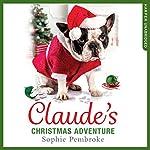 Claude's Christmas Adventure   Sophie Pembroke