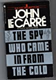 The Spy Who Came in from the Cold, John le Carré, 0553264427
