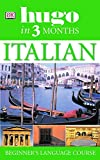 Hugo In Three Months Italian: Beginner's Language Course: Your Essential Guide to Understanding and Speaking Italian (Hugo in 3 Months)