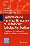 Download Experiments and Numerical Simulations of Diluted Spray Turbulent Combustion: Proceedings of the 1st International Workshop on Turbulent Spray Combustion (ERCOFTAC Series) in PDF ePUB Free Online