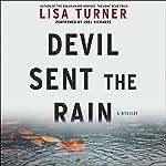 Devil Sent the Rain: A Mystery | Lisa Turner