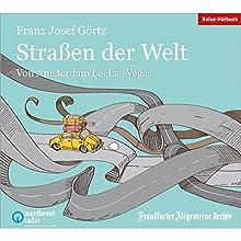 Straßen der Welt: Von Amsterdam bis Las Vegas Hörbuch von  Frankfurter Allgemeine Archiv Gesprochen von: Peter Kaempfe