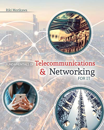 Fundamentals of Telecommunications and Networking for IT
