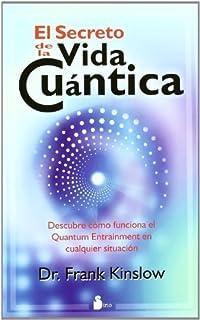 El secreto de la vida cuántica (Spanish Edition) by Kinslow Frank (2011-