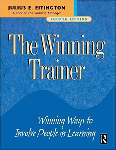 The winning trainer winning ways to involve people in learning the winning trainer winning ways to involve people in learning fourth edition 4th edition fandeluxe Images