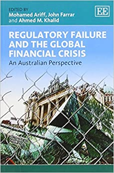 Book Regulatory Failure and the Global Financial Crisis: An Australian Perspective by Mohamed Ariff (2013-09-30)