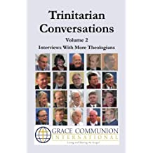 Trinitarian Conversations, Volume 2: Interviews With More Theologians