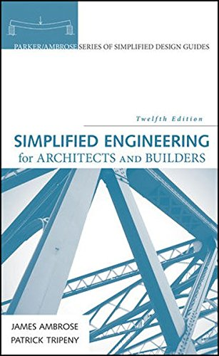 1118975049 - Simplified Engineering for Architects and Builders (Parker/Ambrose Series of Simplified Design Guides)