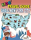 Kids' Travel Guide - USA & New York City: Kids enjoy the best of the USA and the most exciting sights in New York City with fascinating facts, fun ... Leonardo! (Volume 17)