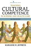 Teaching Cultural Competence in Nursing and Health Care 2/e, Jeffreys, Marianne, 0826117872