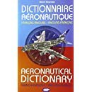 Dictionnaire Aeronautique - Français-Anglais / Anglais-Français / French and English Aeronautical DIctionary (French Edition)