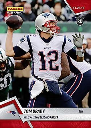 2018 Panini Instant NFL Football  105 Tom Brady New England Patriots NFL s  All-Time 6410f6fe3