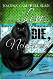 Love, Die, Neighbor: A Cozy Mystery: The Prequel to the Kiki Lowenstein Mystery Series