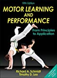 Motor Learning and Performance-5th Edition With Web Study Guide: From Principles to Application