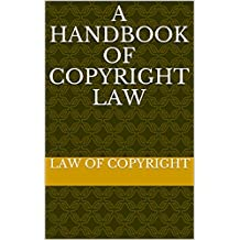 A Handbook of Copyright Law