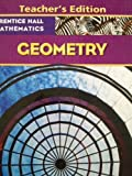 Geometry (Prentice Hall Mathematics) Teacher's Edition