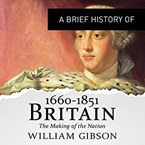 A Brief History of Britain 1660 - 1851 Hörbuch