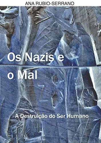 Os Nazis e o Mal. A Destruição do Ser Humano (Portuguese - Del Amo Mal
