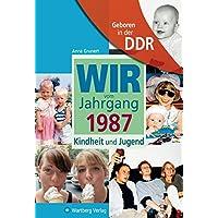 Geboren in der DDR. Wir vom Jahrgang 1987 Kindheit und Jugend (Aufgewachsen in der DDR): 30. Geburtstag