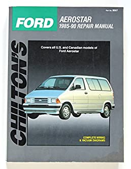 chilton s ford aerostar 1985 90 repair manual chilton s total car rh amazon com ford aerostar repair manual 1995 Ford Aerostar Engine Assembly