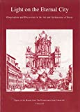 Light on the Eternal City : Observations and Discoveries in the Art and Architecture of Rome, Hager, Hellmut and Munshower, Susan S., 0915773015
