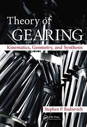 Theory of Gearing: Kinematics, Geometry, and Synthesis by Stephen P. Radzevich