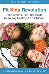 Fit Kids Revolution: The Parent's Diet-Free Guide to Raising Healthy & Fit Children