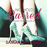 No Holds Barred: The Kismet Series, Book 3 | Samantha Long