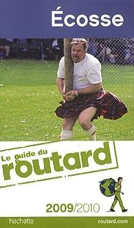 Guide du routard. Ecosse. 2009-2010 par  Guide du Routard