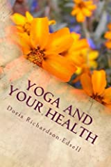 Yoga and Your Health: Helping with Healing and Pain (Volume 2) Paperback