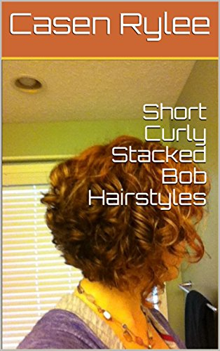 Short Curly Stacked Bob Hairstyles