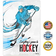 ZENDORI ART 'Everything Is Gonna Be Hockey' Inspirational Sports Themed Art Poster on Canvas Paper 12x18 (Blue)