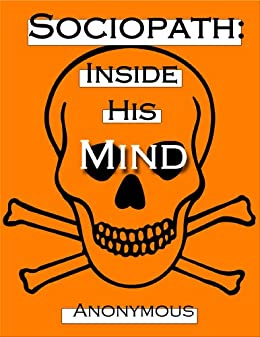Sociopath Inside His Mind ebook