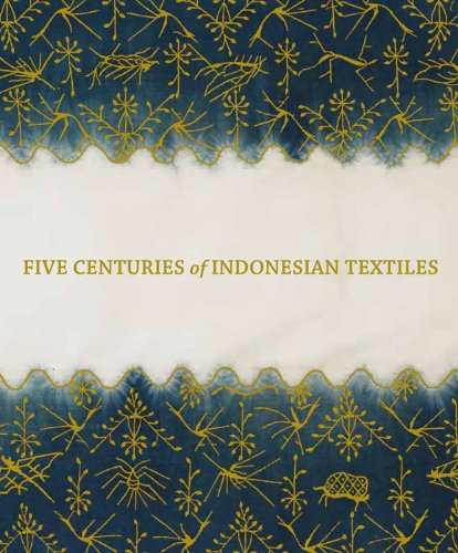 FIVE CENTURIES OF INDONESIAN TEXTILES