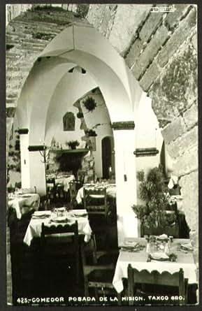 Comedor posada de la mision taxco mexico rppc 1949 at for Mision comedor industrial