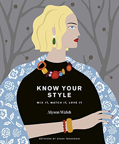 Know Your Style: Mix It, Match It, Love ()