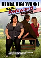 Debra Digiovanni - Single Awkward Female