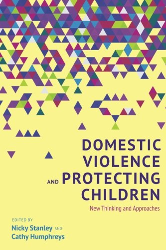 Familial Violence and Protecting Children: New Thinking and Approaches